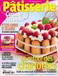 magazine cuisine actuelle magazine cuisine actuelle patisserie juin aout 2017 by maison