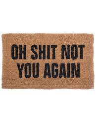 Funny Doormat Sayings I Want This Sooo Bad It Works Perfectly For Me Lol