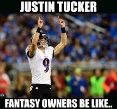 Nfl Fantasy Memes - nfl memes on twitter if you has justin tucker on your fantasy team