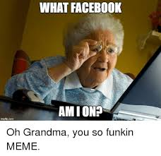 Grandma Meme - 25 best memes about funny grandma funny grandma memes
