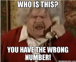 Wrong Number Meme - 118143388 added by tankerdude at wrong number comp