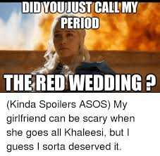 Red Wedding Meme - didyoujust callimy period the red wedding kinda spoilers asos my