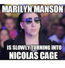 Cage Meme - marilyn manson is slowly turning into nicolas cage funny meme on