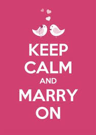 wedding quotes keep calm keep calm and get married поиск в