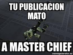 Master Chief Meme - meme personalizado tu publicacion mato a master chief 4823383