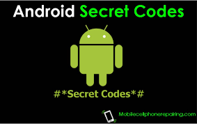 android secret codes secret codes for android mobile phones