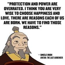 Avatar The Last Airbender Memes - 12 thought provoking quotes of wisdom from uncle iroh that ll send