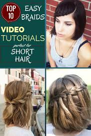 top 10 hairstyles for long hair top 10 easy braids video tutorials perfect for short hair