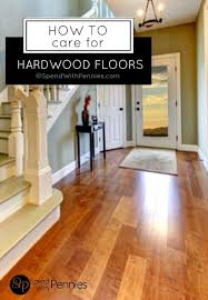 caring for cleaning hardwood floors spend with pennies