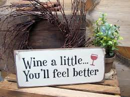 wine a you ll feel better white wine wine winery wooden wine sign woodticks wood n