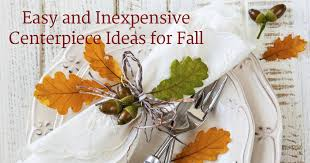 inexpensive centerpiece ideas easy and inexpensive centerpiece ideas for fall inside ibelieve