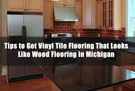 tips to get vinyl tile flooring that looks like wood flooring in michigan jpg