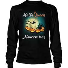 Queen Halloween November Shirt Sweater And Long Sleeve