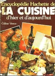 cuisine d hier et d aujourd hui livre encyclopédie hachette de la cuisine d hier et d aujourd hui