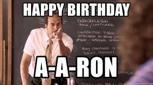 You Ve Done Messed Up - happy birthday a a ron you done messed up meme generator
