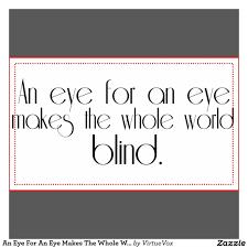 An Eye For An Eye Will Make The World Blind An Eye For An Eye Makes The Whole World Blind Trucker Hat Bc Cee