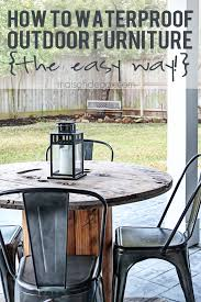 How To Paint Metal Patio Furniture How To Waterproof Outdoor Furniture The Easy Way Wood Furniture