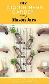 Indoor Kitchen Garden Ideas Diy Indoor Herb Garden Using Mason Jars Indoor Herbs Herbs