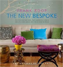 frank roop amazon com the new bespoke couture inspired rooms 9780982358597