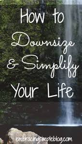 downsizing tips the mindset behind simplifying downsizing mindset create and