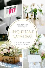 Ideas For Wedding Table Names Unique Ideas For Wedding Table Names Southbound