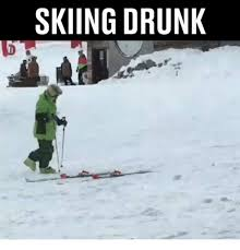 Ski Meme - skiing drunk drunk meme on me me