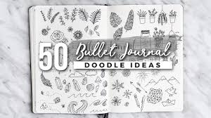 Bullet Journaling by 50 Bullet Journal Doodle Ideas The Ultimate Guide Youtube