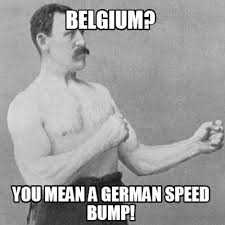 Speed Bump Meme - meme creator belgium you mean a german speed bump meme generator
