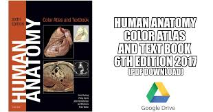 Netter Atlas Of Human Anatomy Pdf Download Human Anatomy Color Atlas And Textbook 6e 2017 Pdf Free Download