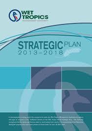 wet tropics management authority strategic plan 2013 2018 wet
