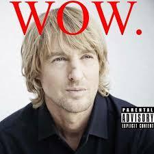 Owen Wilson Meme - owen wilson s wow know your meme