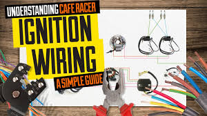 understanding cafe racer ignition wiring a simple guide youtube