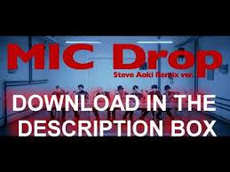 download mp3 bts mic drop remix ver bts mic drop steve aoki remix free download description box