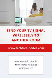 send your cable tv signal wirelessly to another room tech for