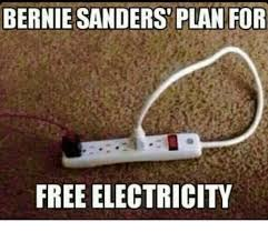 Electricity Meme - bernie sanders plan for free electricity meme on me me