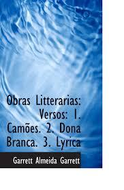 lyrica garrett obras litterarias versos 1 camões 2 dona branca 3 lyrica