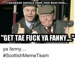Fuck Ya Meme - facebook should have this reaction stephen get tae fuck ya fanny ya