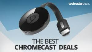 the best chromecast deals in december 2017 techradar