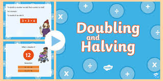 doubling and halving powerpoint doubling halving powerpoint
