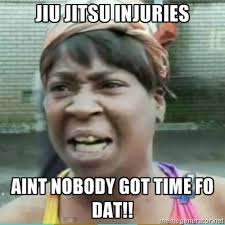 Injury Meme - 5 ways to prevent injury in jiu jitsu