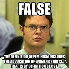 Womens Rights Memes - false the definition of feminism includes the advocation of womens