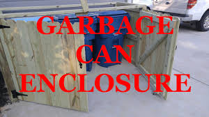 Free Wooden Garbage Bin Plans by Making A Garbage Can Enclosure Youtube