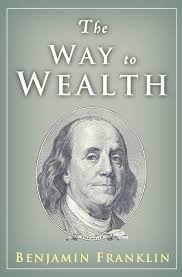 the way to wealth ben franklin on money and success benjamin