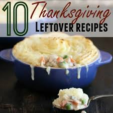 10 thanksgiving leftover recipes home made interest