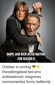 October Memes - daryland rick after waiting for season 8 wdangelwings october is