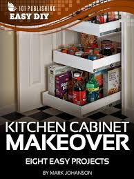 diy kitchen cabinets book kitchen cabinet makeover eight easy projects ehow easy diy kindle book series