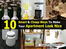 Cheap Ways To Decorate Your Apartment by 10 Smart U0026 Cheap Ways To Make Your Apartment Look Nice