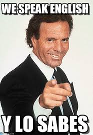 Me Me Me English - we speak english julio iglesias meme on memegen
