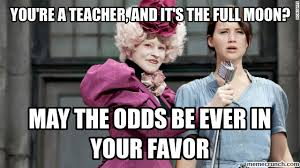 Full Moon Meme - re a teacher and it s the full moon