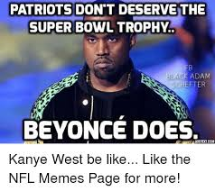 Funny Super Bowl Memes - super bowl trophy the patriots deservethe black adam schefter